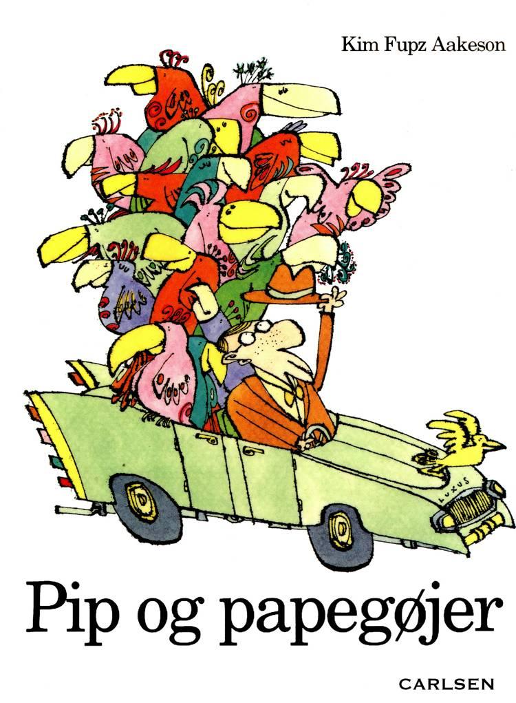 Pip og papegøjer af Kim Fupz Aakeson