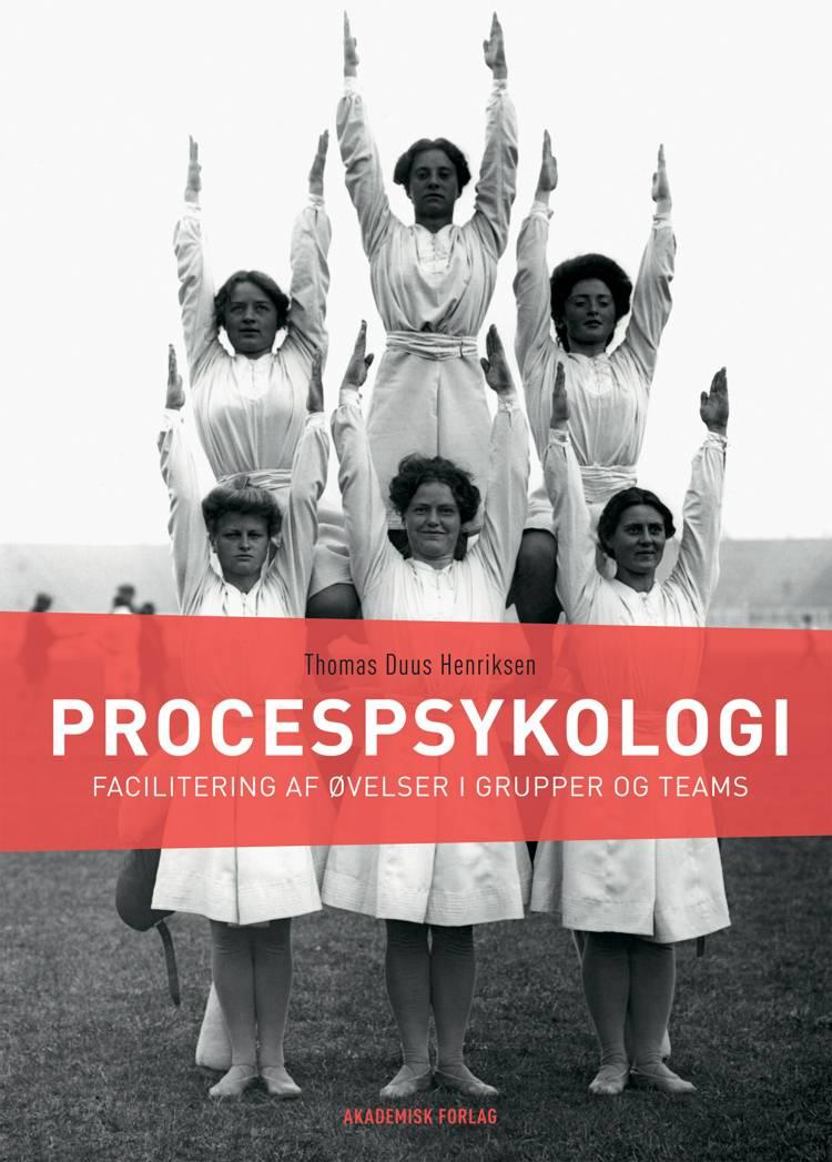 Procespsykologi. Facilitering af øvelser i grupper og teams af Thomas Duus Henriksen