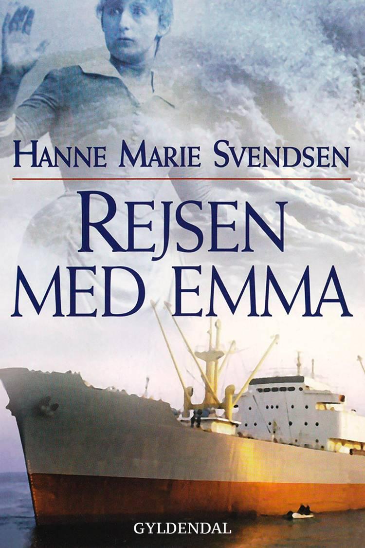 Rejsen med Emma af Hanne Marie Svendsen