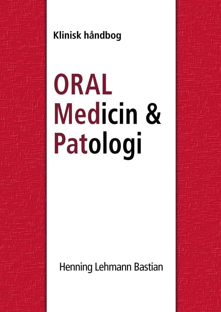 Oral medicin & patologi fra A-Z af Henning Lehmann Bastian