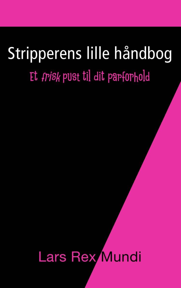 Stripperens lille håndbog af Lars Rex Mundi