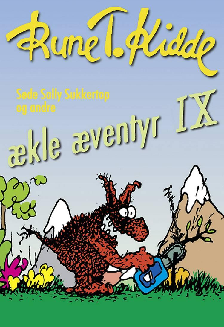 Søde Sally Sukkertop og andre ækle æventyr 9 af Rune T. Kidde