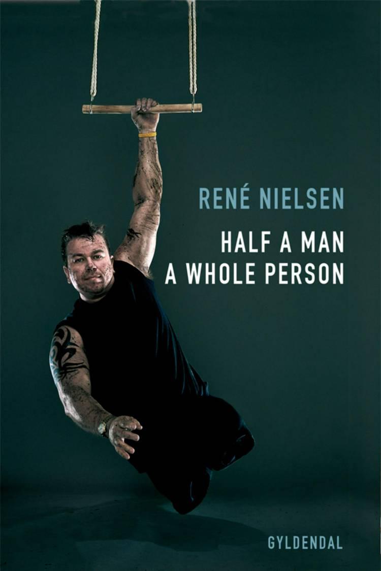 Half a Man - a Whole Person af René Nielsen