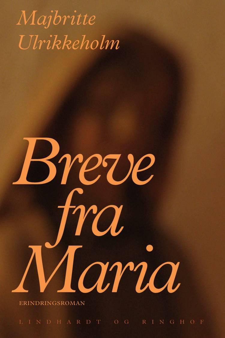 Breve fra Maria af Majbritte Ulrikkeholm