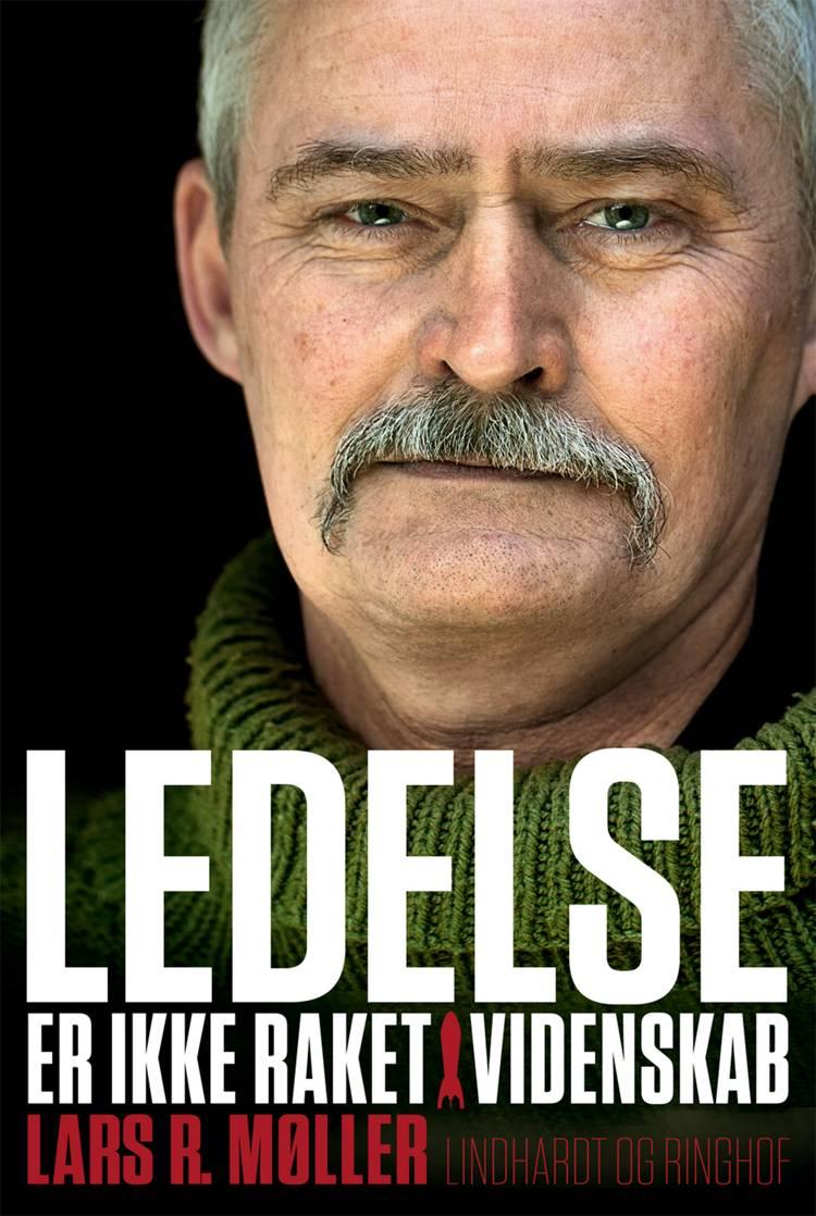 Ledelse er ikke raketvidenskab af Lars R. Møller