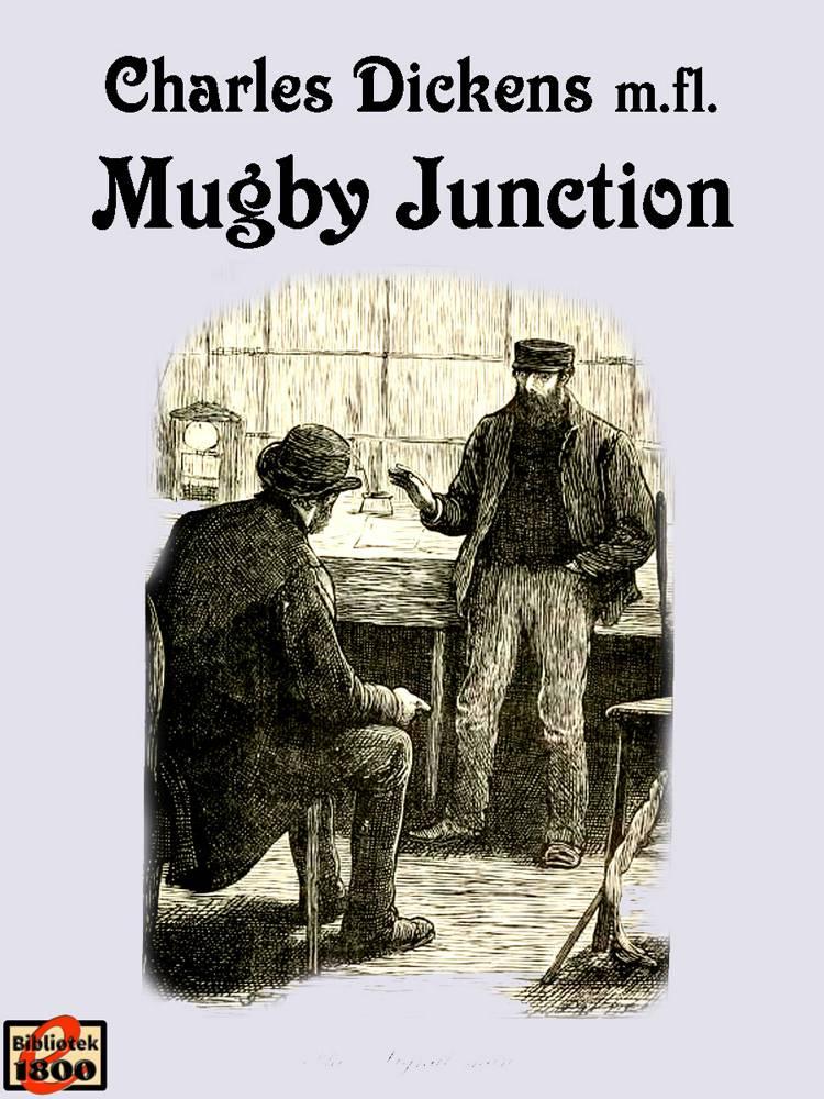Mugby Junction af Charles Dickens, Charles Collins og Andrew Halliday m.fl.
