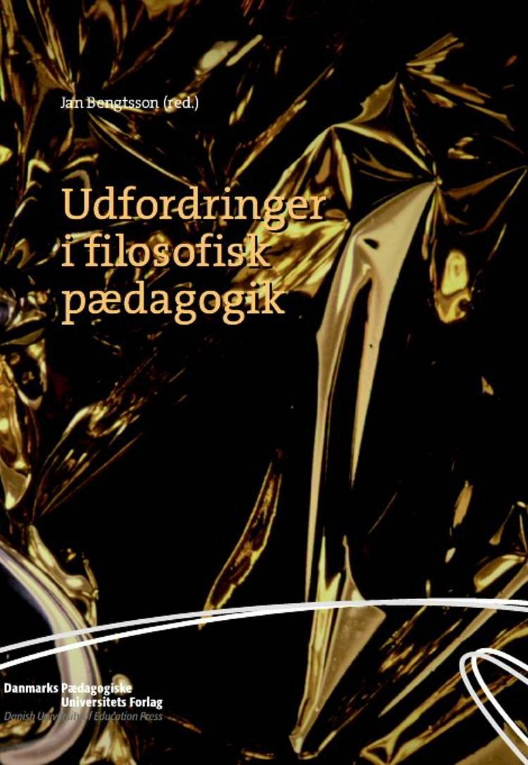 Udfordringer i filosofisk pædagogik af n a og Jan Bengtsson