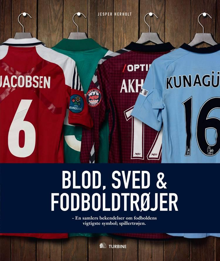 Blod, sved & fodboldtrøjer af Jesper Herholt
