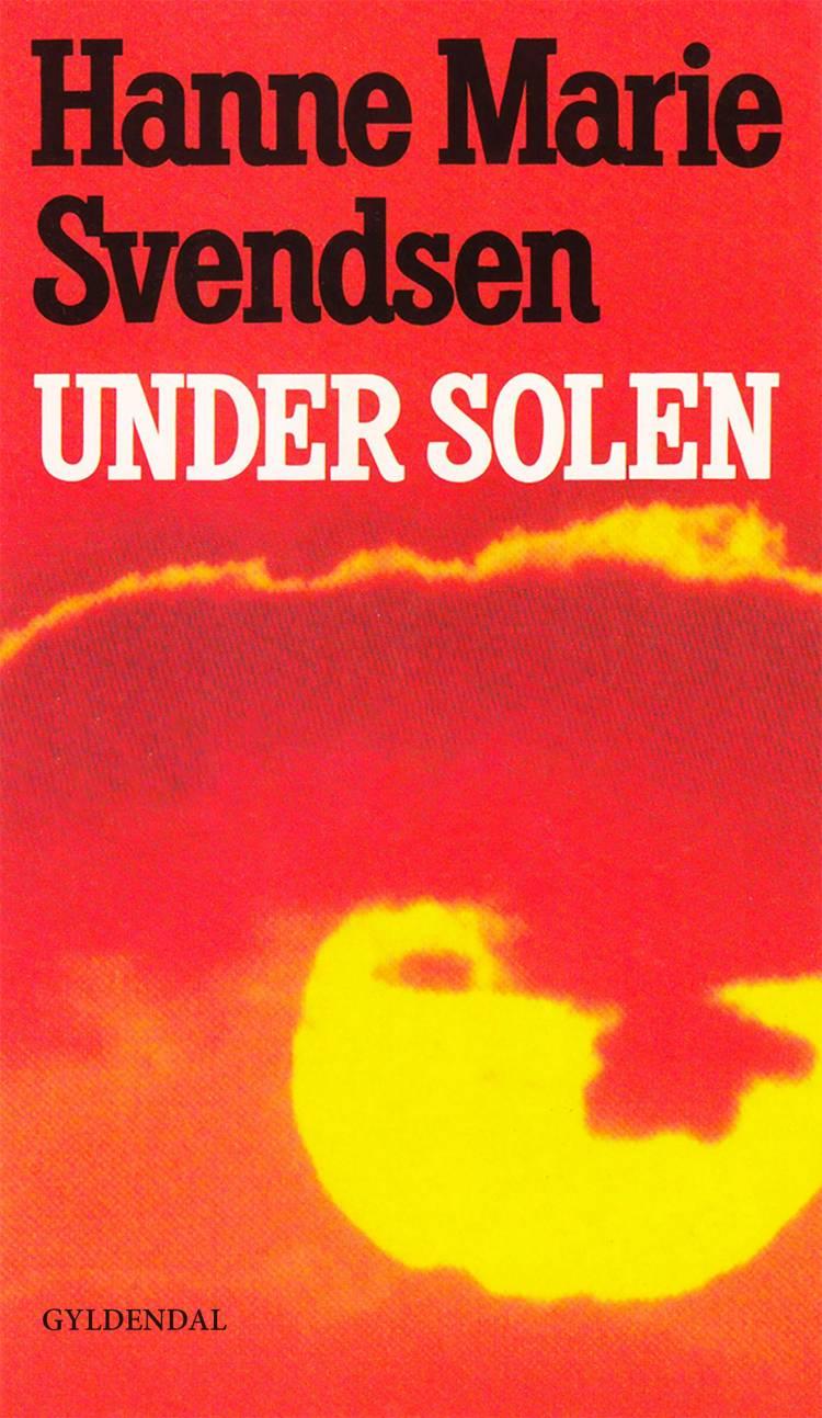 Under solen af Hanne Marie Svendsen