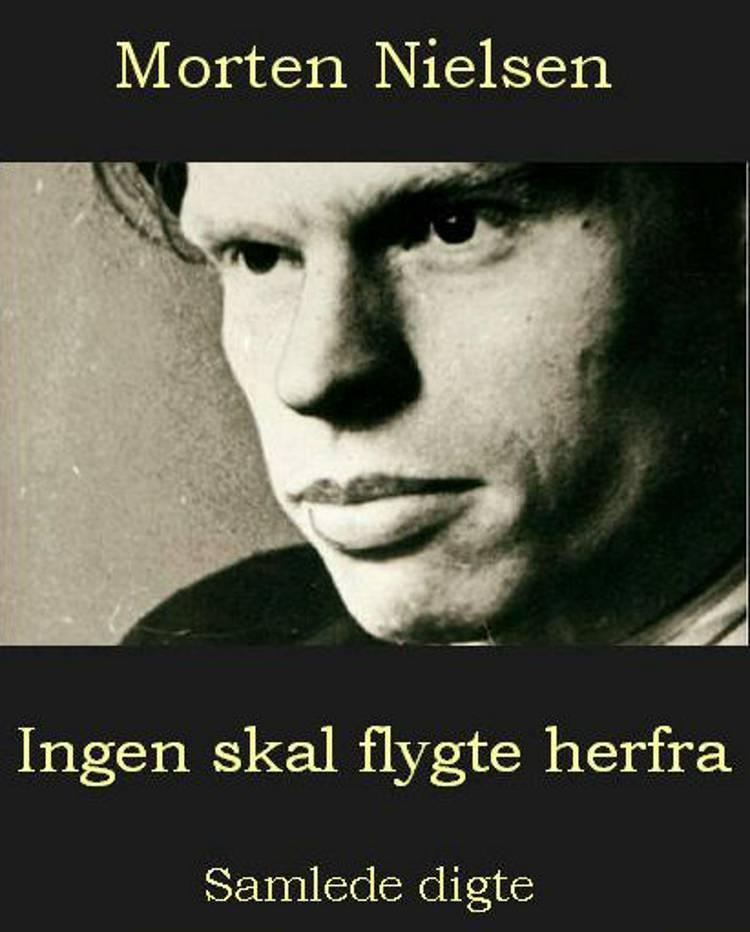 Ingen skal flygte herfra af Morten Nielsen