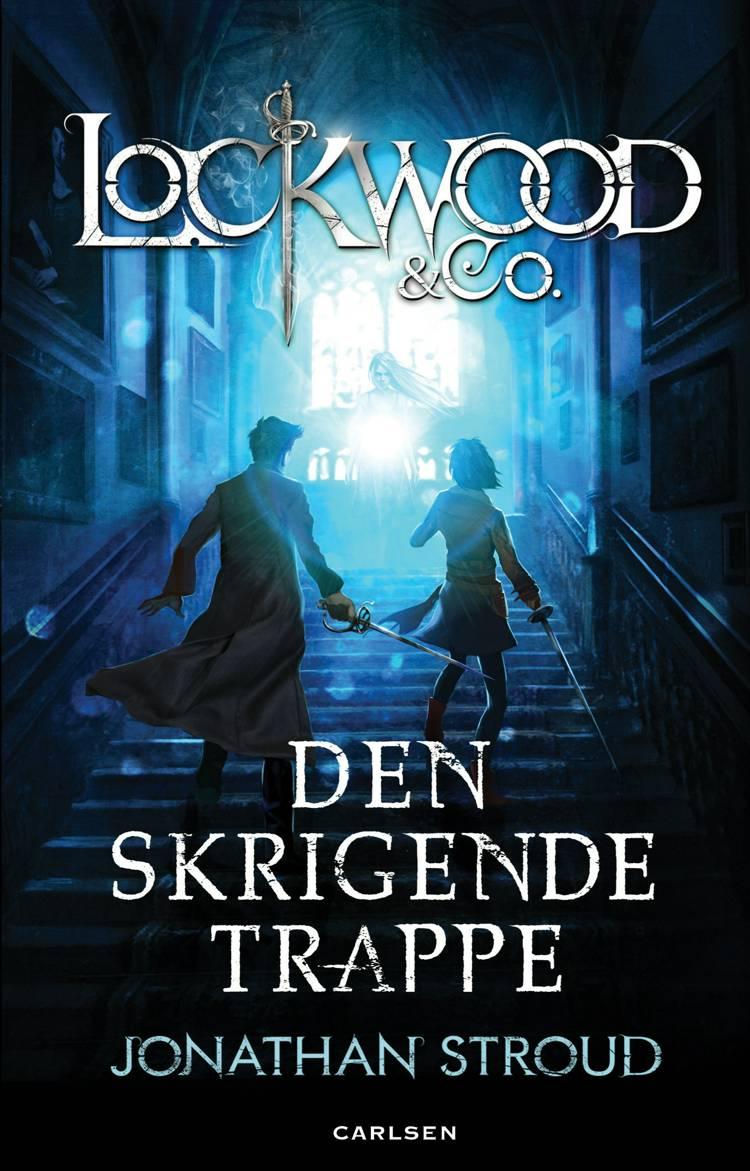 Lockwood & co. - den skrigende trappe af Jonathan Stroud