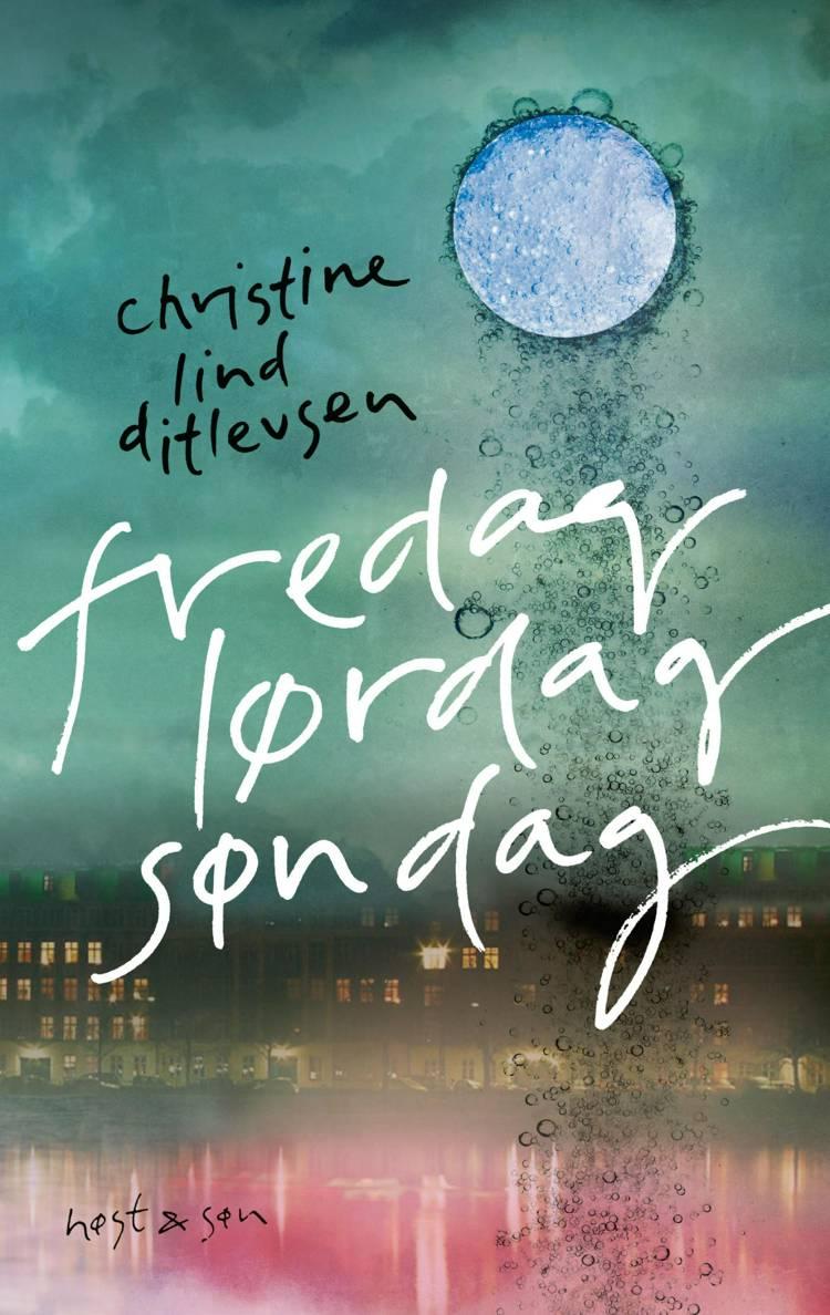 Fredag, lørdag, søndag af Christine Lind Ditlevsen