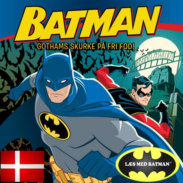 BATMAN Gothams skurke på fri fod DK (udgave læs dansk med Batman) af John Sazaklis og Bob Kane
