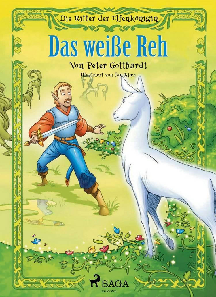 Die Ritter der Elfenkönigin 6 - Das weiße Reh af Peter Gotthardt