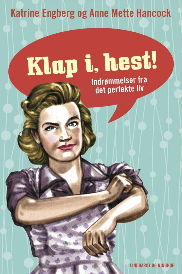 Klap i, hest! af Katrine Engberg og Anne Mette Hancock