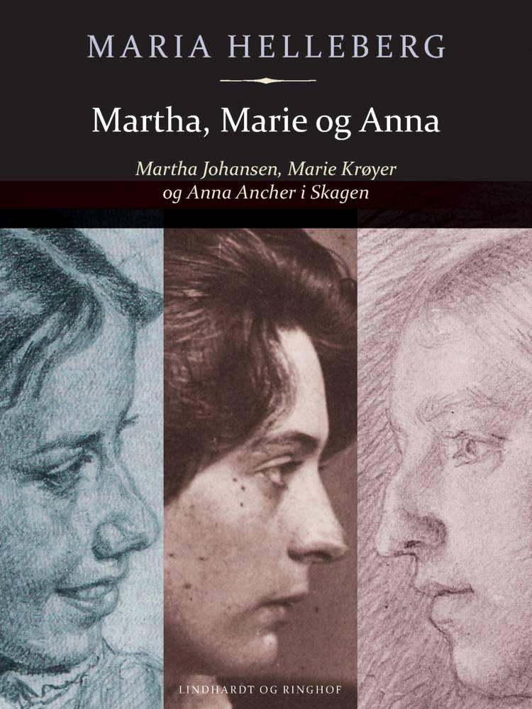 Martha, Marie og Anna af Maria Helleberg