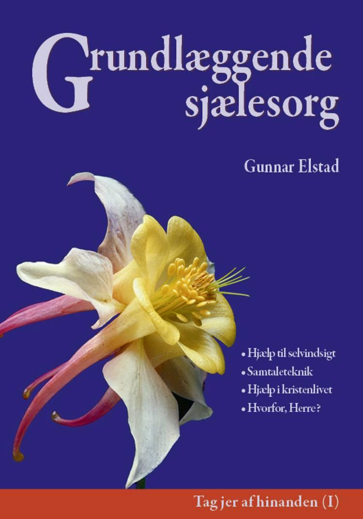 Grundlæggende sjælesorg af Gunnar Elstad