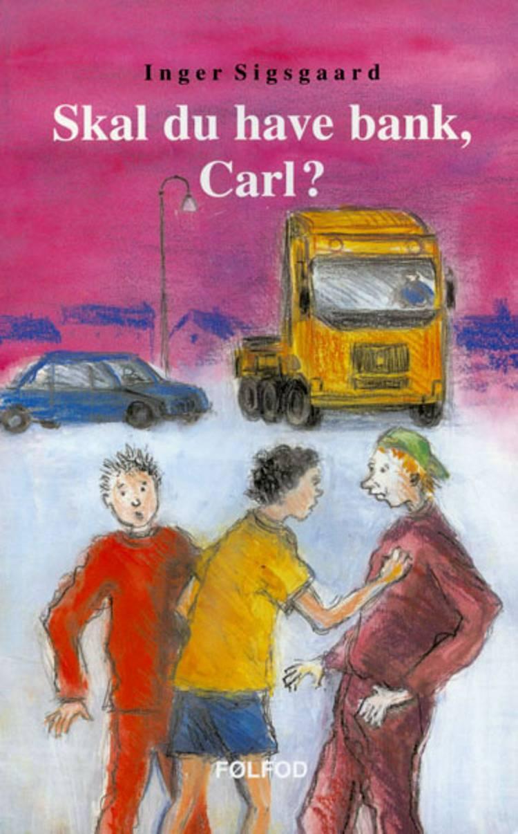 Skal du have bank, Carl? af Inger Sigsgaard