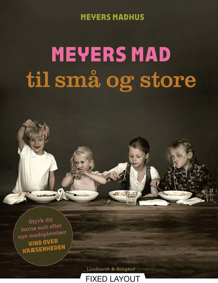 Meyers mad til små og store af Meyers Madhus