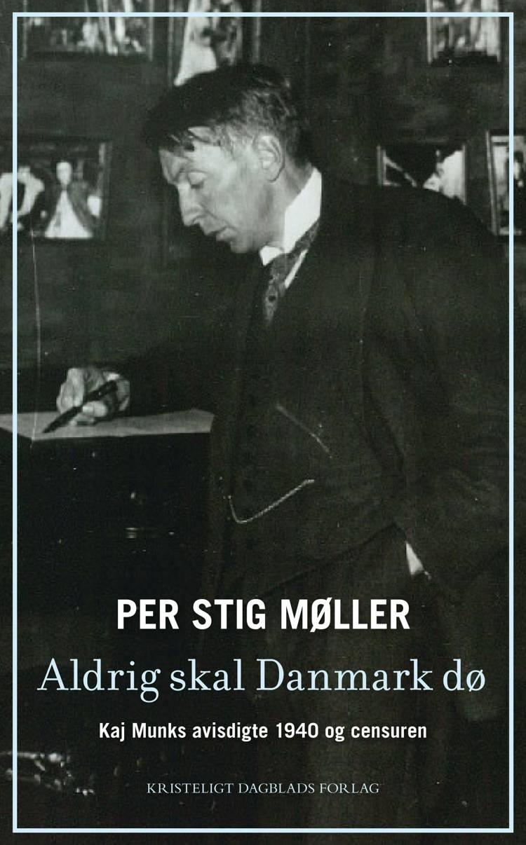 Aldrig skal Danmark dø af Per Stig Møller