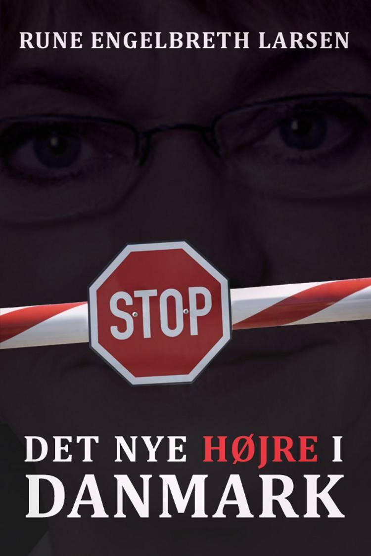 Det nye højre i Danmark af Rune Engelbreth Larsen