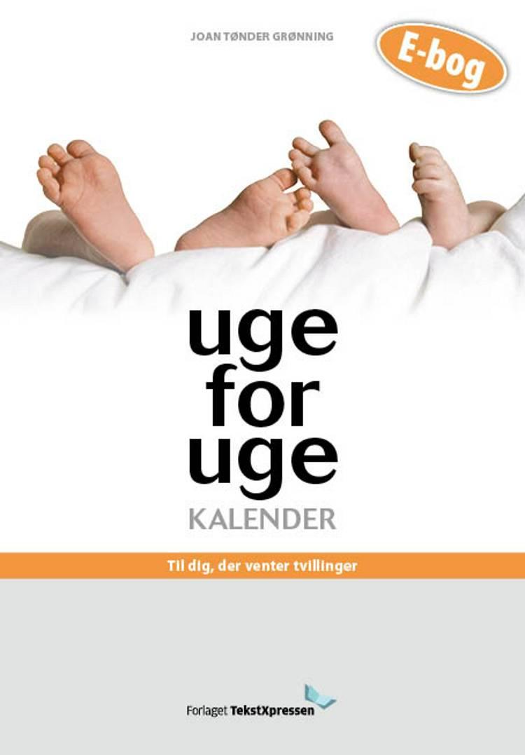 Uge-for-uge-kalender - til dig, der venter tvillinger af Joan Tønder Grønning