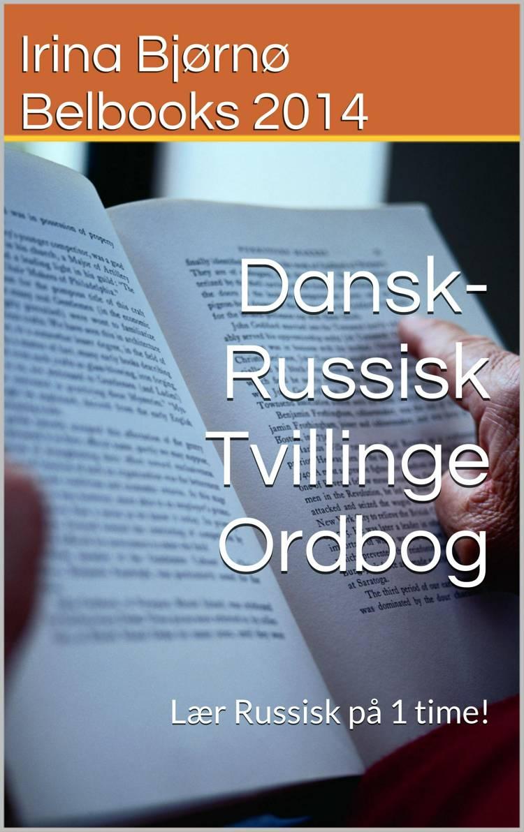 Dansk-Russisk Tvillinge Ordbog af Irina Bjørnø