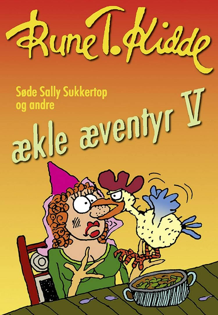 Søde Sally Sukkertop og andre ækle æventyr 5 af Rune T. Kidde