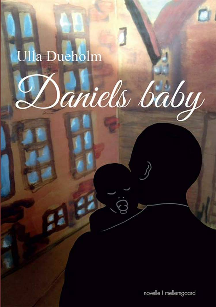 Daniels baby af Ulla Dueholm