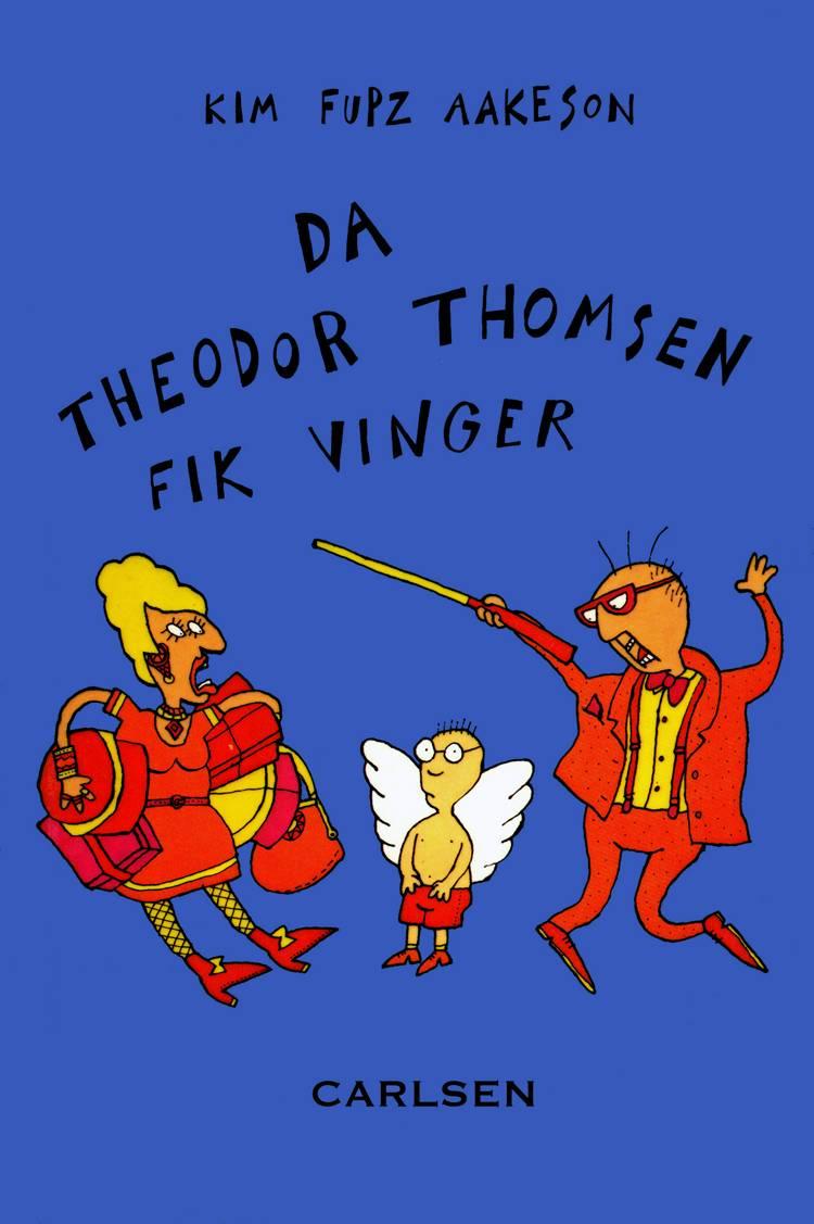 Da Theodor Thomsen fik vinger af Kim Fupz Aakeson