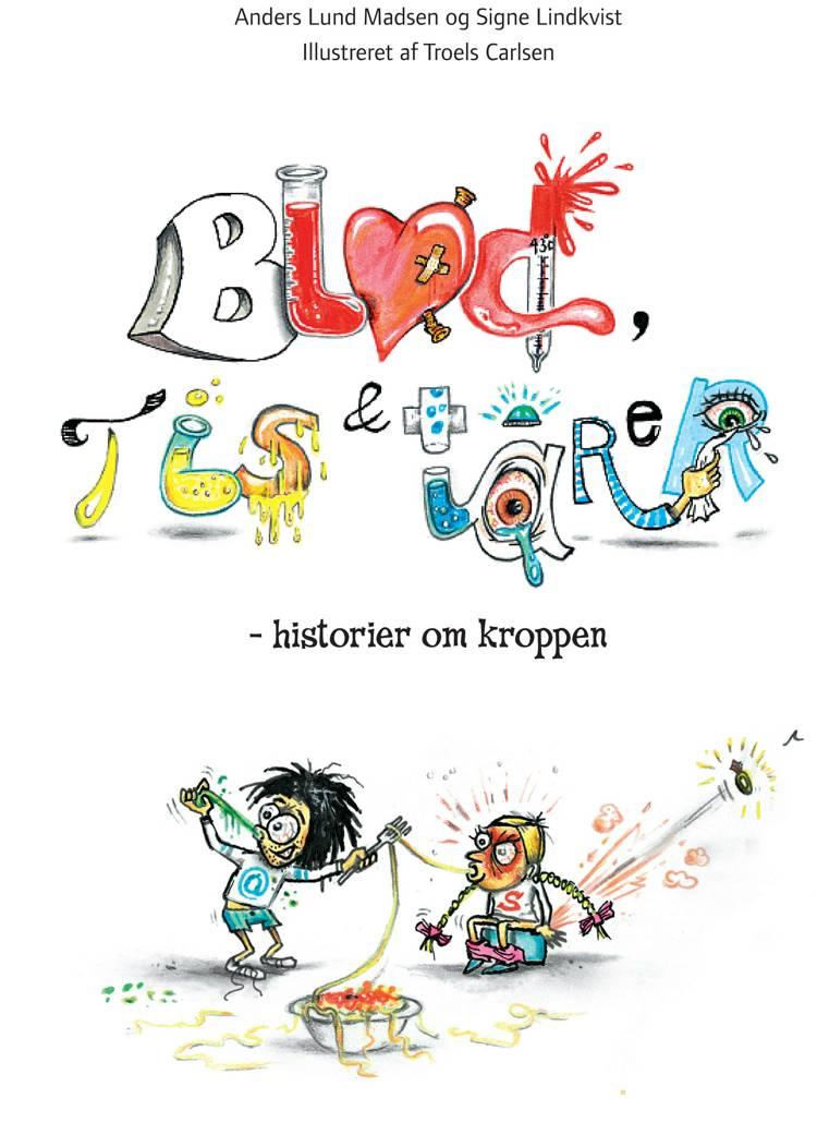 Blod, tis & tårer af Anders Lund Madsen og Signe Lindkvist