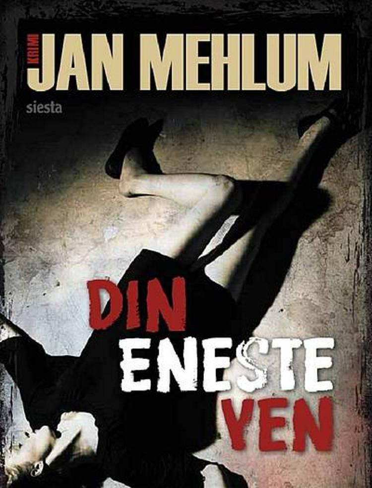 Din eneste ven af Jan Mehlum