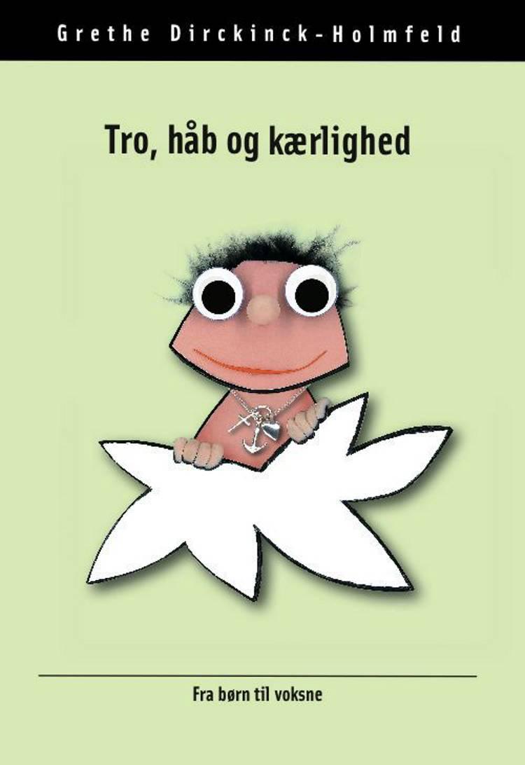Tro, håb og kærlighed af Grethe Dirckinck-Holmfeld
