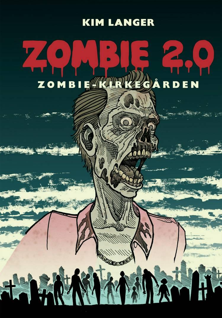 Zombie 2.0 - zombie-kirkegården af Kim Langer