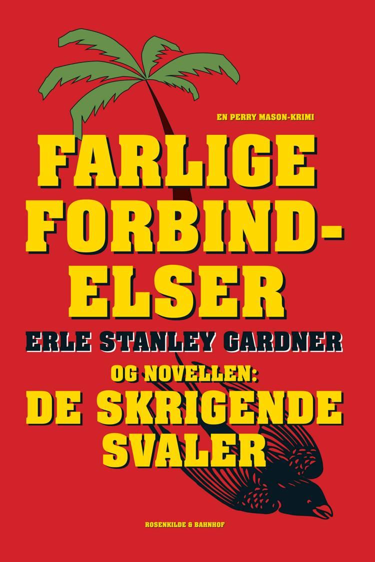 Farlige forbindelser og De skrigende svaler af Erle Stanley Gardner