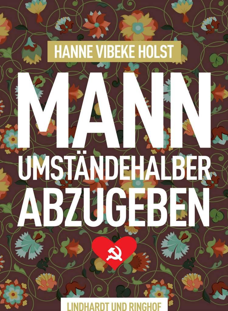 Mann umständehalber abzugeben af Hanne-Vibeke Holst