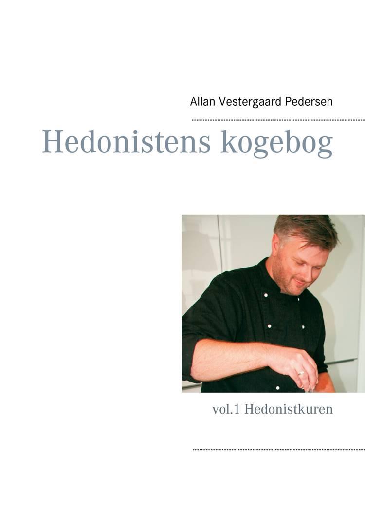 Hedonistens kogebog af Allan Vestergaard Pedersen