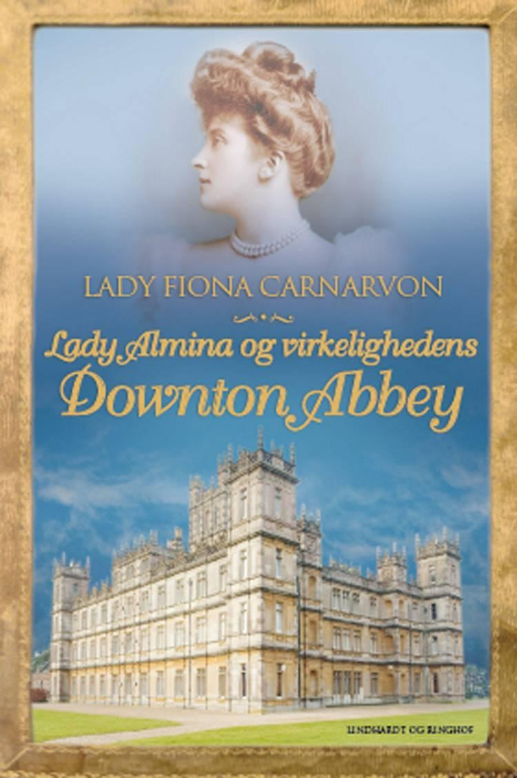 Lady Almina og virkelighedens Downton Abbey af Fiona Carnarvon