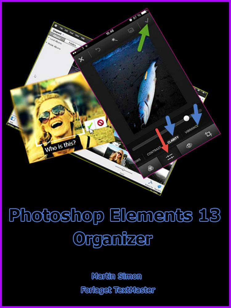 Photoshop Elements 13 Organizer af Martin Simon