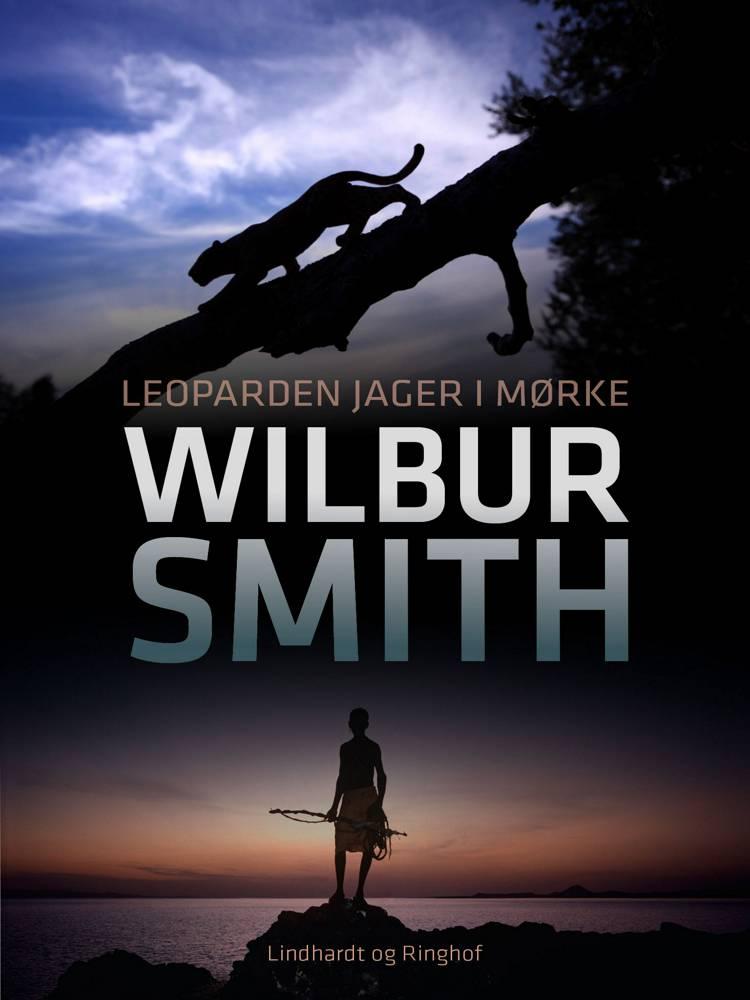Leoparden jager i mørke af Wilbur Smith