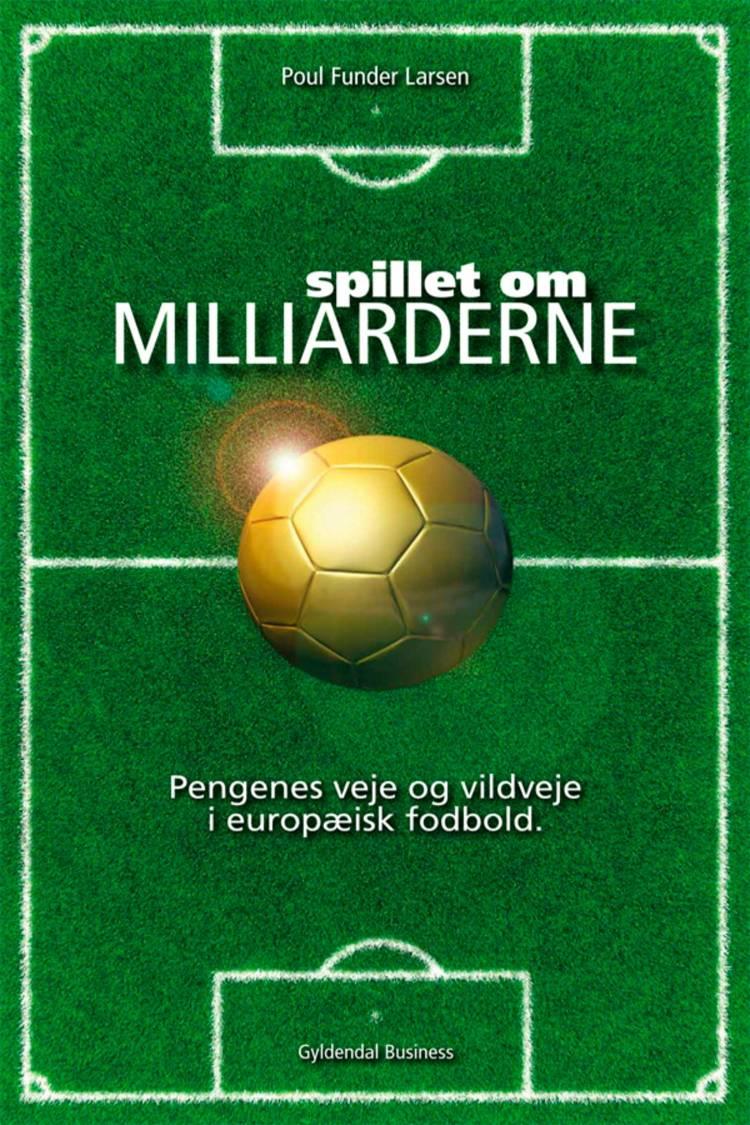 Spillet om milliarderne af Poul Funder Larsen