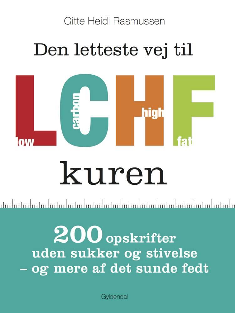 Den letteste vej til LCHF kuren af Gitte Heidi Rasmussen