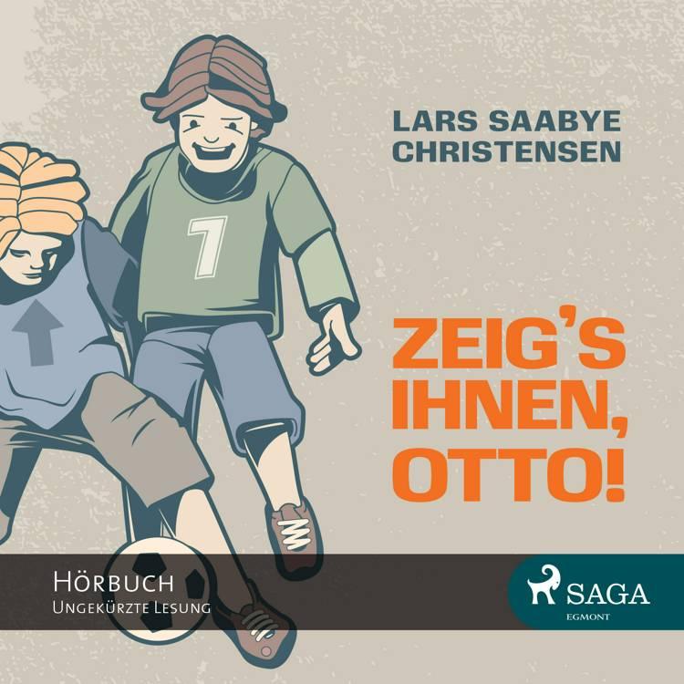 Zeig's ihnen, Otto af Lars Saabye Christensen