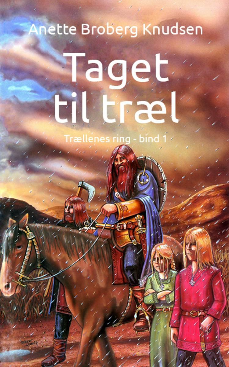Taget til træl af Anette Broberg Knudsen