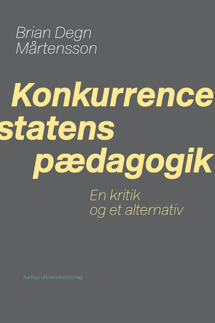 Konkurrencestatens pædagogik af Brian Degn Mårtensson