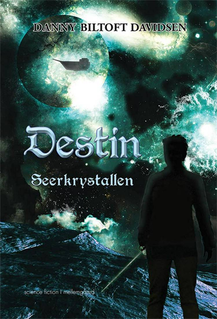 Destin - seerkrystallen af Danny Biltoft Davidsen