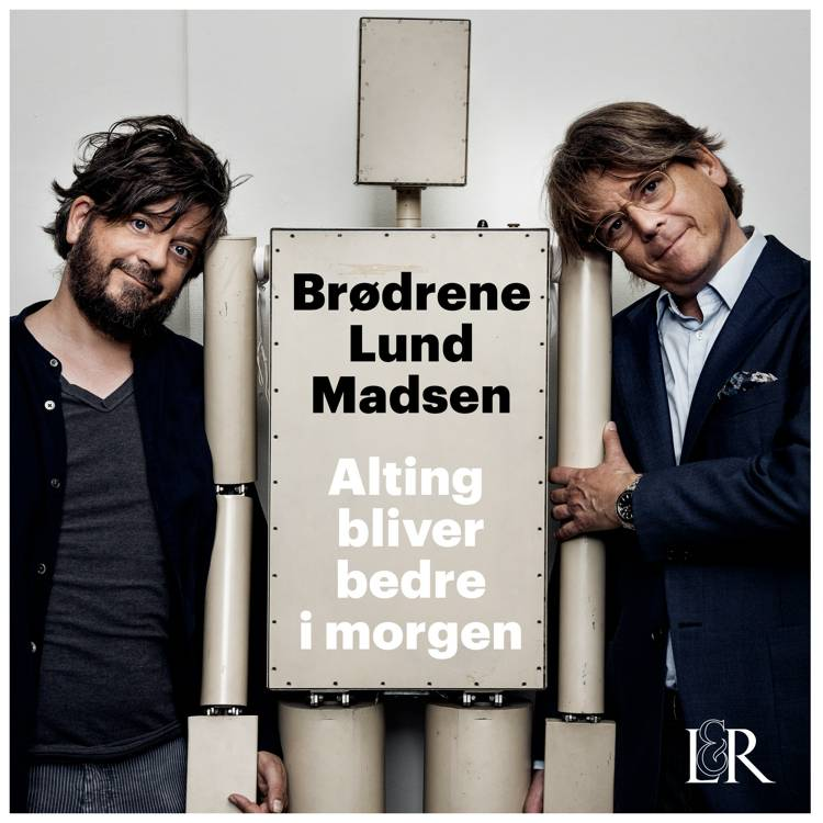 Alting bliver bedre i morgen af Anders Lund Madsen og Peter Lund Madsen