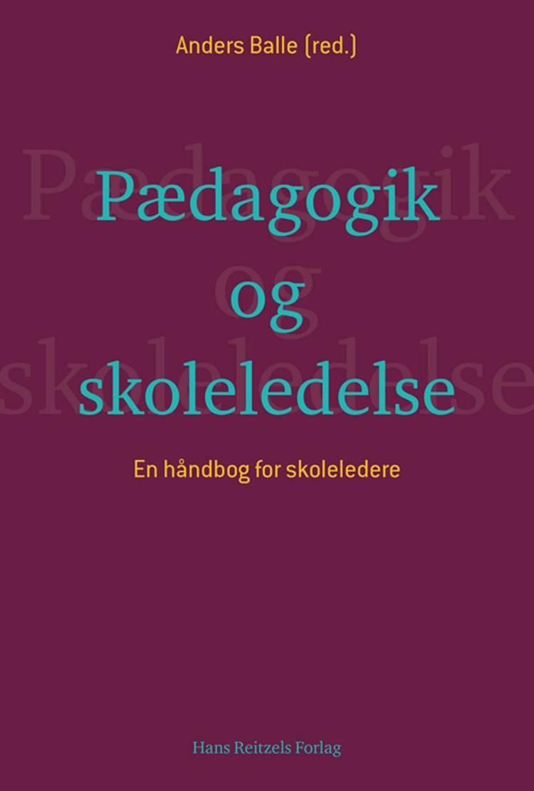 Pædagogik og skoleledelse af Lars Qvortrup, Andreas Rasch-Christensen og Søren Voxted m.fl.