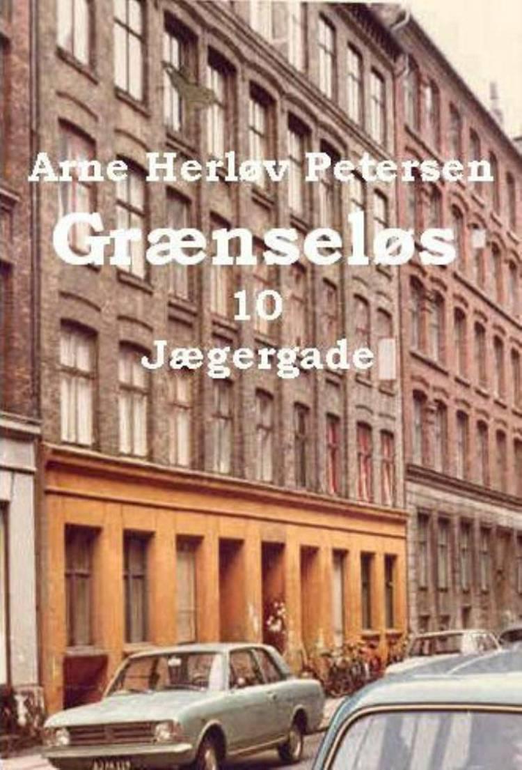 Grænseløs 10. Jægergade af Arne Herløv Petersen
