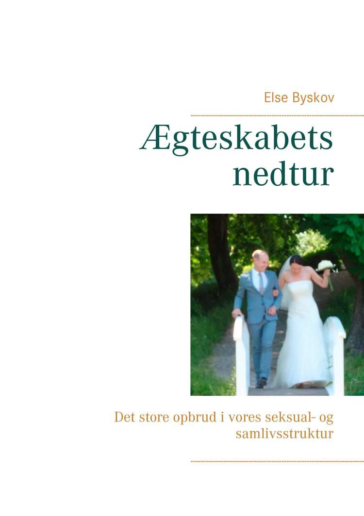 Ægteskabets nedtur af Else Byskov